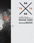 Tata Dada: The Real Life and Celestial Adventures of Tristan Tzara Cover Image