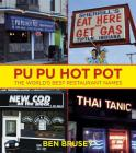 Pu Pu Hot Pot: The World's Best Restaurant Names Cover Image