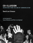 Co-Illusion: Dispatches from the End of Communication Cover Image