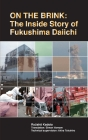 On the Brink: The Inside Story of Fukushima Daiichi Cover Image