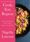 Cook, Eat, Repeat: Ingredients, Recipes, and Stories Cover Image