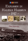 Explosion in Halifax Harbour, 1917 (Stories of Our Past) Cover Image