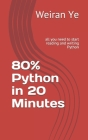 80% Python in 20 Minutes: all you need to start reading and writing Python Cover Image