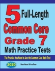 5 Full-Length Common Core Grade 7 Math Practice Tests: The Practice You Need to Ace the Common Core Math Test Cover Image