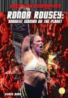 Ronda Rousey: Baddest Woman on the Planet (Wrestling Biographies) Cover Image