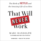 That Will Never Work: The Birth of Netflix and the Amazing Life of an Idea Cover Image