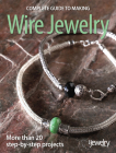Complete Guide to Making Wire Jewelry Cover Image