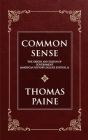Common Sense: Thomas Paine: The Origin and Design of Government (American History Deluxe Edition, 1) Cover Image