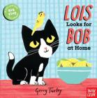 Lois Looks for Bob at Home Cover Image