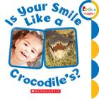 Is Your Smile Like a Crocodile's? (Rookie Toddler) Cover Image