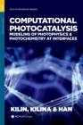 Computational Photocatalysis: Modeling of Photophysics and Photochemistry at Interfaces Cover Image