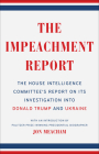 The Impeachment Report: The House Intelligence Committee's Report on Its Investigation into Donald Trump and Ukraine Cover Image