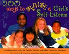 200 Ways to Raise a Girl's Self-Esteem Cover Image