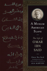 A Muslim American Slave: The Life of Omar Ibn Said (Wisconsin Studies in Autobiography) Cover Image