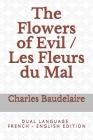 The Flowers of Evil / Les Fleurs du Mal: D U A L L A N G U A G E F R E N C H - E N G L I S H E D I T I O N Cover Image