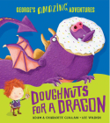 Doughnuts for a Dragon (George's Amazing Adventures) Cover Image