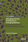 Managing Startup Enterprises in Emerging Markets: Leadership Dynamics and Marketing Strategies Cover Image