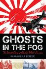 Ghosts in the Fog: The Untold Story of Alaska's WWII Invasion Cover Image