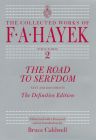 The Road to Serfdom: Text and Documents--The Definitive Edition (The Collected Works of F. A. Hayek #2) Cover Image