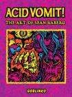 Acid Vomit!: The Art of Sean Äaberg Cover Image