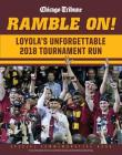 Ramble On: Loyola's Unforgettable 2018 Tournament Run Cover Image