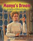 Manya's Dream: A Story of Marie Curie Cover Image
