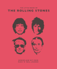 Little Book of the Rolling Stones: Wisdom and Wit from Rock 'n' Roll Legends (Little Book Of...) Cover Image