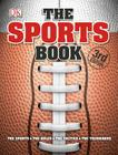 The Sports Book: The Games, the Rules, the Tactics, the Techniques Cover Image