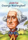 Quien Fue George Washington? = Who Was George Washington? Cover Image