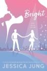 Bright (Shine) Cover Image