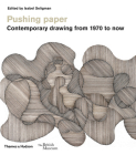 Pushing paper: Contemporary drawing from 1970 to now Cover Image