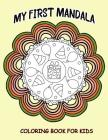 My First Mandalas Coloring Book For Kids: 41 Relaxing Mandalas Challenge and Relax Cover Image