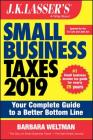 J.K. Lasser's Small Business Taxes 2019: Your Complete Guide to a Better Bottom Line Cover Image