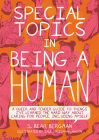 Special Topics in Being a Human: A Queer and Tender Guide to Things I've Learned the Hard Way about Caring for People, Including Myself Cover Image