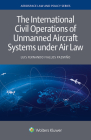 The International Civil Operations of Unmanned Aircraft Systems Under Air Law Cover Image