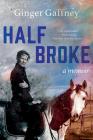 Half Broke: A Memoir Cover Image