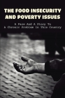 The Food Insecurity & Poverty Issues: A Face And A Story To A Chronic Problem In This Country: Inspirational Story About Poverty Cover Image