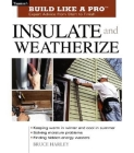 Insulate and Weatherize: For Energy Efficiency at Home (Taunton's Build Like a Pro) Cover Image
