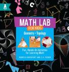 Geometry and Topology: Fun, Hands-On Activities for Learning Math Cover Image