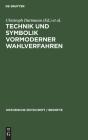 Technik Und Symbolik Vormoderner Wahlverfahren (Historische Zeitschrift / Beihefte #52) Cover Image