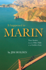 It Happened in Marin: True Stories from the Other Side of the Golden Gate Cover Image