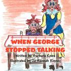 When George Stopped Talking Cover Image