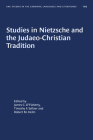 Studies in Nietzsche and the Judaeo-Christian Tradition (University of North Carolina Studies in Germanic Languages a #103) Cover Image