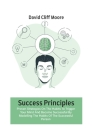 Success Principles: Proven Strategies On The Habits To Trigger Your Mind And Become Successful By Modelling The Habits Of The Successful P Cover Image