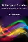 Violencias en Escuelas: Problemas Intervenciones Aprendizajes Cover Image