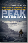 Peak Experiences: Danger, Death, and Daring in the Mountains of the Northeast Cover Image