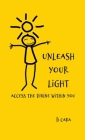 Unleash Your Light: Access the Divine Within You Cover Image