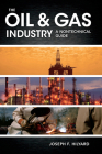 The Oil & Gas Industry: A Nontechnical Guide Cover Image