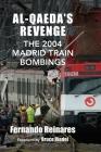 Al-Qaeda's Revenge: The 2004 Madrid Train Bombings Cover Image