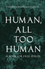 Human, All Too Human - A Book for Free Spirits Cover Image
